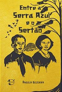 Entre a Serra Azul e o sertão (Ângela Bezerra)