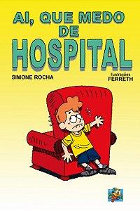 Ai, que medo de Hospital (Simone Rocha)
