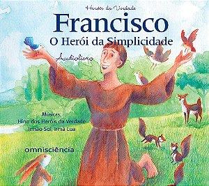 FRANCISCO - O HERÓI DA SIMPLICIDADE - AUDIOLIVRO