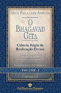 O BHAGAVAD GITA - YOGANANDA - VOL. 1