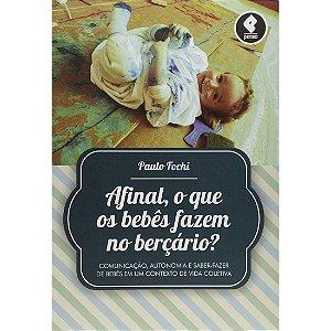 Afinal, o que os bebês fazem no berçário?