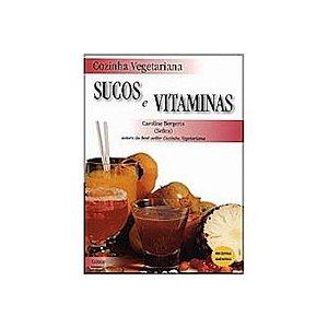 Cozinha Vegetariana - Sucos e Vitaminas
