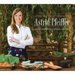 Cozinha Vegetariana de Astrid Pfeiffer