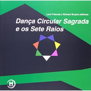 Dança Circular Sagrada e os Sete Raios