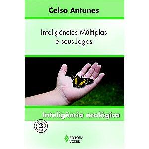 Inteligências Múltiplas e seus Jogos - Vol. III -Inteligência Ecológica