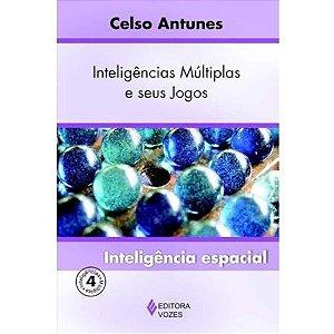 Inteligências Múltiplas e seus Jogos - Vol. IV - Inteligência espacial