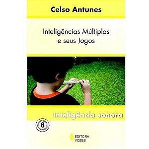Inteligências Múltiplas e seus Jogos - Vol. VIII - Inteligência sonora