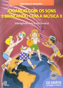 Jogando com os Sons e Brincando com a Música - Volume 2
