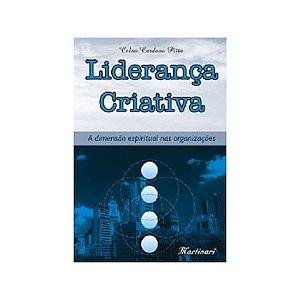 Liderança Criativa - A dimensão espiritual nas organizações