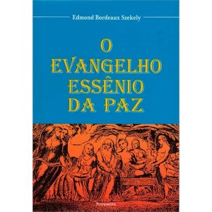 O Evangelho Essênio da Paz