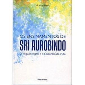 Os Ensinamentos de Sri Aurobindo