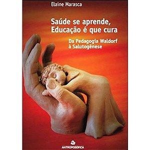 Saúde se Aprende, Educação é que Cura