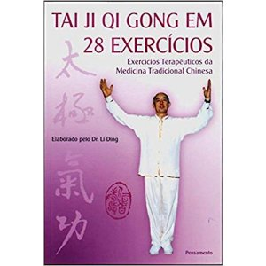 Tai Ji Qi Gong em 28 Exercícios