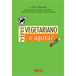 Virei Vegetariano. E Agora?