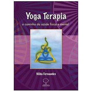 Yoga Terapia - O caminho da saúde física e mental