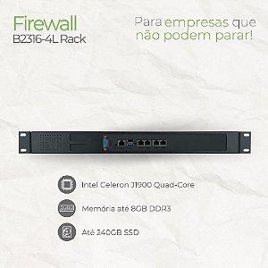 Firewall Appliance - B2316-4L Rack - Intel Celeron J1900 Quad Core - 4 Rede RJ45 GbE - até 8GB memória - até SSD 240GB