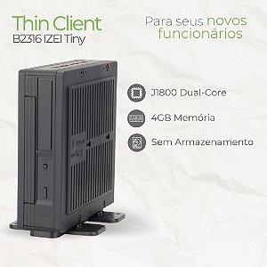 THIN CLIENT - B2316 IZEI TINY - INTEL CELERON J1800 DUAL CORE | 4GB MEMÓRIA | SEM ARMAZENAMENTO