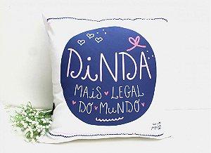 ALMOFADA 40X40 DINDA MAIS LEGAL DO MUNDO - DAJUJU