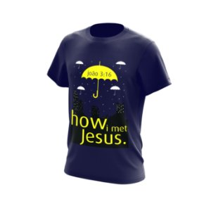 Camisa How I Met Jesus