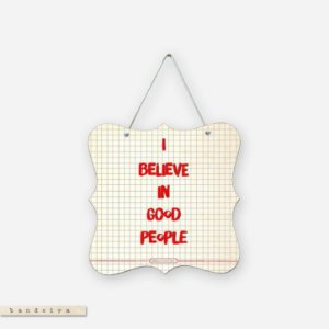 Bandeira – I Believe In Good People