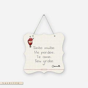 BANDEIRA – SINTO MUITO. ME PERDOE. TE AMO. SOU GRATO. #01