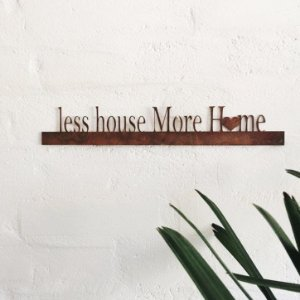 FRASE DE FERRO – LESS HOUSE MORE HOME