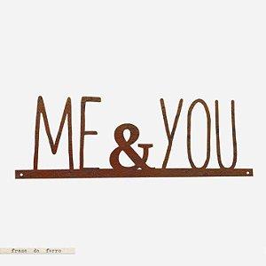 FRASE DE FERRO – ME & YOU