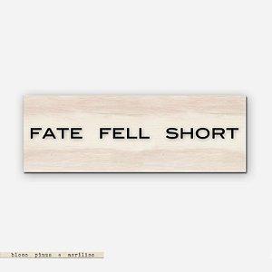 Bloco Pinus e Acrílico - Fate Fell Short