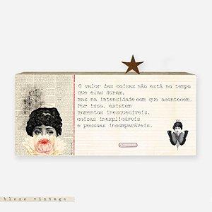 Bloco Vintage - O valor das coisas não está no tempo que elas duram...