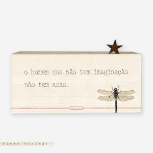Bloco Vintage - O Homem que não tem imaginação não tem asas.