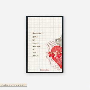 Quadro Colagem Bloco - Permita que o amor invada a sua casa