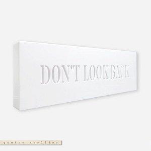 Quadro Acrílico Vazado P - Don't Look Back