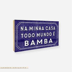 Quadro Etiqueta - Na Minha Casa Todo Mundo é Bamba