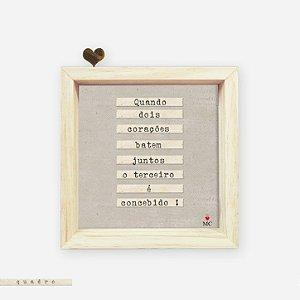 Quadro Caixa Pinus - Quando dois corações batem juntos o terceiro é concebido!