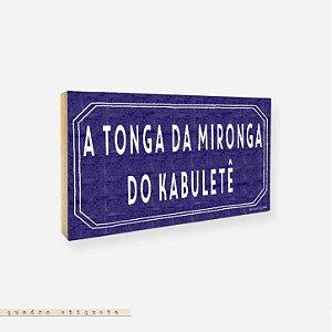 Quadro Etiqueta - A Tonga da Mironga do Kabuletê