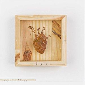 Quadro Pinus Coração Bloom