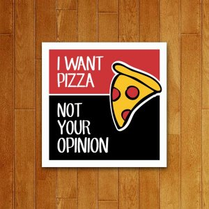 Placa Decorativa I Want Pizza