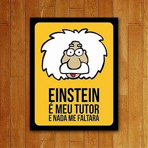 Placa Decorativa Einstein É Meu Tutor- Um Sábado Qualquer