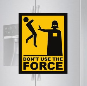 Imã de geladeira - Dont use the force