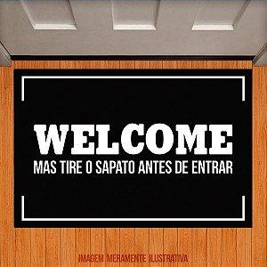 Capacho Welcome mas tire os sapatos antes de entrar