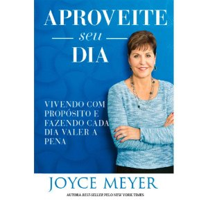Livro Joyce Aproveite seu Dia |Joyce Meyer|