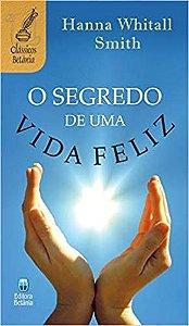 LIVRO O SEGREDO DE UMA VIDA FELIZ