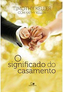 Livro O Significado do Casamento |Timothy Keller|