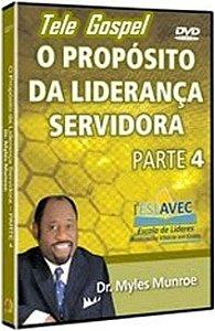 DVD MYLES MUNROE O PROPOSITO DA LIDERANCA SERVIDORA PARTE 4