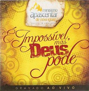 CD MINISTERIO APASCENTAR DE NOVA IGUACU E IMPOSSIVEL MAS DEUS PODE