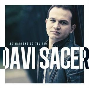 CD DAVI SACER AS MARGENS DO TEU RIO