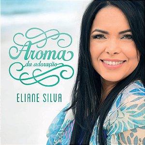 CD ELIANE SILVA AROMA DA ADORACAO