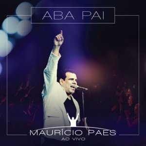 CD MAURICIO PAES ABA PAI AO VIVO