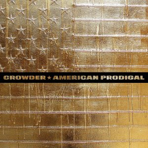 CD AMARICAN PRODIGAL CROWDER DULUXE EDITION