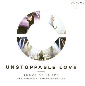 CD E DVD JESUS CULTURE UNSTOPPABLE LOVE